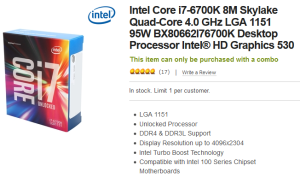"Intel Core i7 6700K available at Newegg as combo only: ""This item can only be purchased with a combo"""